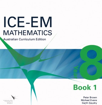ICE-EM Mathematics Australian Curriculum Edition Year 8 Book 1